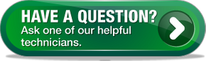 Have a Question? | Ask one of our helpful technicians.